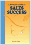 A Woman's Guide To Sales Success